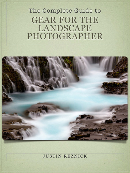 i kVrkRDd L The Complete Guide to Gear for the Landscape Photographer